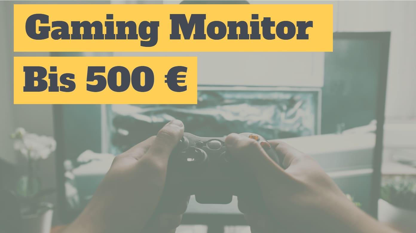 Gaming Monitor bis 500 Euro