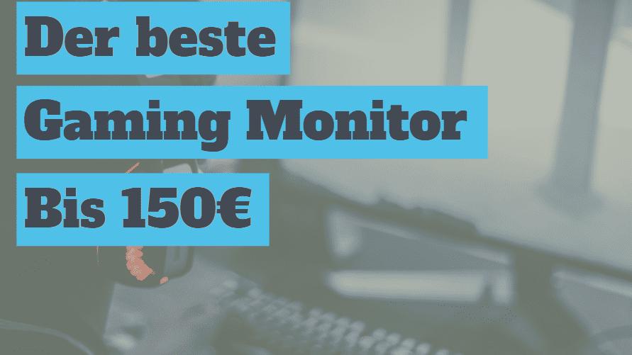 gaming monitor bis 150 Euro