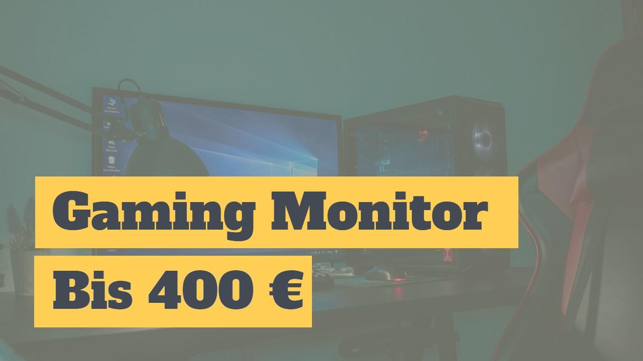 gaming monitor bis 400 Euro